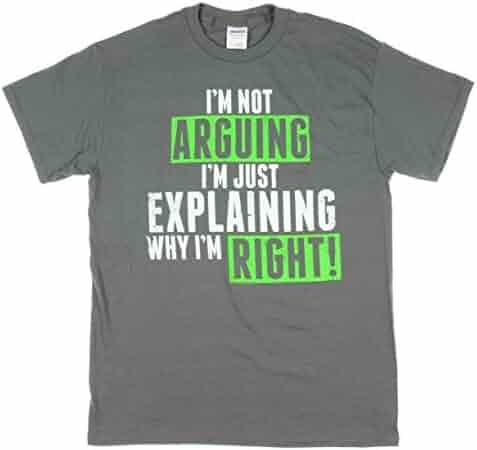 I'm Not Arguing Just Explaining Why I'm Right Short Sleeve T-Shirt