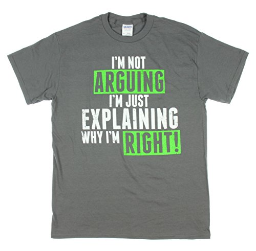 Men Humor Tees - Im Not Arguing Im Just Explaining Why Im Right Graphic T-Shirt - X-Large