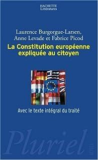 La Constitution européenne expliquée au citoyen par Laurence Burgorgue-Larsen
