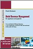 Hotel Revenue Management. Un approccio consapevole: Un approccio consapevole