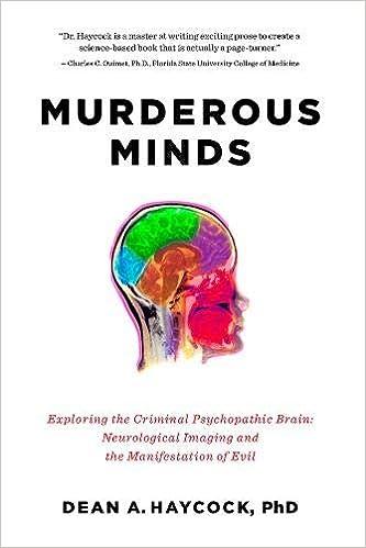 Murderous Minds Exploring The Criminal Psychopathic Brain