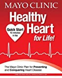 img - for Mayo Clinic Healthy Heart for Life!   [MAYO CLINIC HEALTHY HEART FOR] [Hardcover] book / textbook / text book