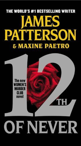 By James Patterson - 12th of Never (Women's Murder Club) (Reprint) (2014-09-03) [Mass Market Paperback] pdf