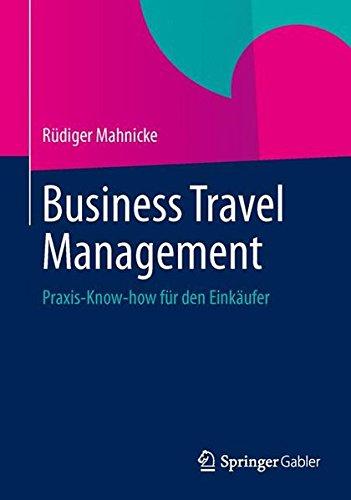Business Travel Management: Praxis-Know-how für den Einkäufer (German Edition)