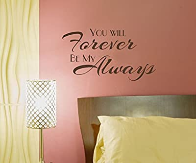"""Wall Decor Plus More WDPM3897 Wall Decal You Will Forever Be My Always Bedroom Love Quotes Wall Decals Sticker, 23x13"""", Chocolate"""