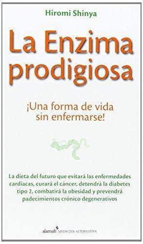 La enzima prodigiosa Spanish Edition by Shinya, Hiromi 2013 ...