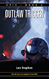 Outlaw Trigger (Epic Book 2)