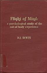 Flight of Mind: A Psychological Study of the Out-of-body Experience