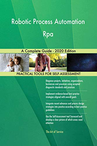 Robotic Process Automation Rpa A Complete Guide - 2020 Edition by [Blokdyk, Gerardus]