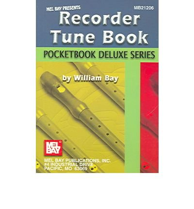[(Recorder Tune Book)] [Author: William Bay] published on (September, 2006)