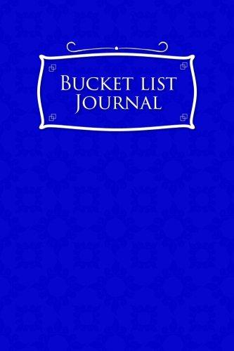Download Bucket List Journal: Bucket List Checklist, Bucket List Note Pad, Bucket List Journals, Bucket List Paper, Record Your Ideas, Goals, Dreams & Deadlines, Blue Cover (Volume 26) pdf epub