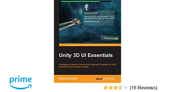 Unity 3D UI Essentials: Simon Jackson: 9781783553617: Amazon