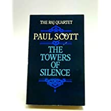 The Raj Quartet: A Division of the Spoils, The Towers of Silence, The Day of the Scorpion, The Jewel in the Crown (Four Volume Boxed Set)