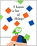 img - for I Know a Lot of Things by Paul Rand (2009-05-01) book / textbook / text book