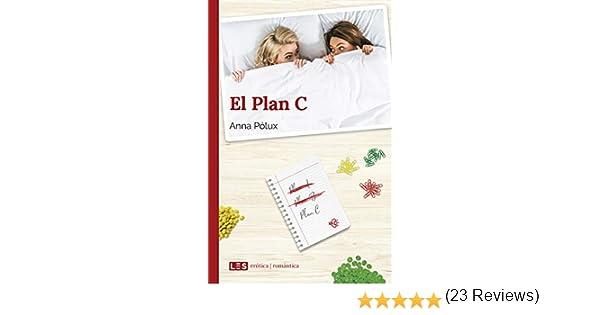 El Plan C (Erótica | Romántica nº 5) eBook: Pólux, Anna: Amazon.es ...