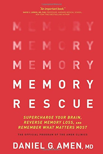 Memory Rescue: Supercharge Your Brain, Reverse Memory Loss, and Remember What Matters Most cover