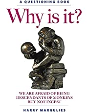 Why Is It?: We are Afraid of Being Descendants of Monkeys but Not Incest