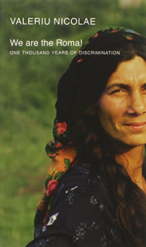 We are the Roma!: One Thousand Years of Discrimination (Manifestos for the 21st Century)