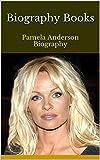 Biography Books: Pamela Anderson Biography