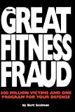 The Great Fitness Fraud, Bert Seelman, 1453879994