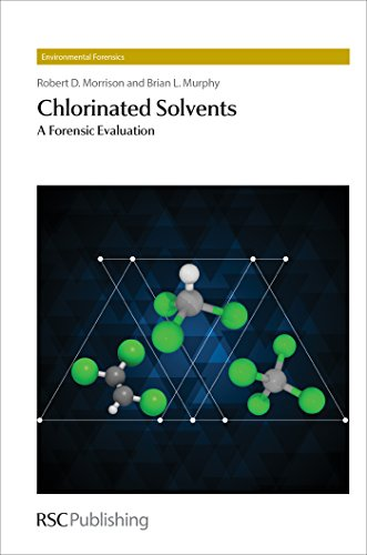 Chlorinated Solvents: A Forensic Evaluation (Environmental - Chlorinated Solvents