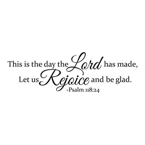 This Is the Day the Lord Has Made Let Us Rejoice and Be Glad Psalm 118:24 Vinyl Wall Decal Bible Verse Quote Decor