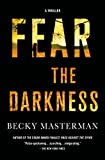 Fear the Darkness: A Novel (Brigid Quinn Series Book 2)