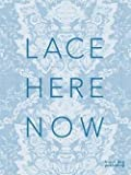 img - for Amanda Briggs-goode: Lace : Here: Now (Paperback); 2014 Edition book / textbook / text book