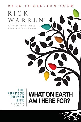 The Purpose Driven Life: What on Earth Am I Here For? (Got To Have Something To Keep Us Together)