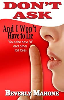 Don't Ask And I Won't Have To Lie (Boomer World) by [Mahone, Beverly]