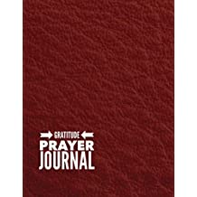 Gratitude Prayer Journal: Red Leather Design Prayer Journal Book With Calendar 2018-2019 Guide to faith journaling , uplifting prayer , Bible Journaling techniques to express your faith : (size 8.5x11) Extra Large Made In USA