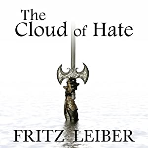 The Cloud of Hate: A Fafhrd and the Gray Mouser Adventure Audiobook
