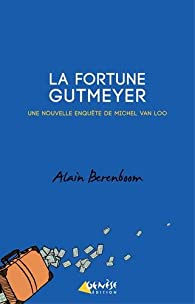La fortune Gutmeyer par Alain Berenboom