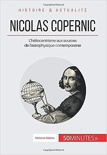 Nicolas Copernic: Lhéliocentrisme aux sources de l ...