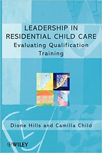 Leadership in Residential Child Care: Towards Qualified Leadership (Living Away From Home - Studies in Residential Care)