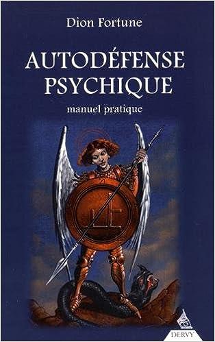 Livre sur la protection magique : Dion Fortune - Audodéfense psychique