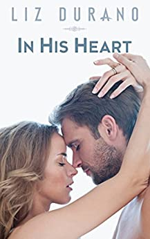 In His Heart: A Novella (Finding Sam) by [Liz Durano]
