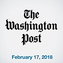February 17, 2018 Newspaper / Magazine by  The Washington Post Narrated by Sam Scholl