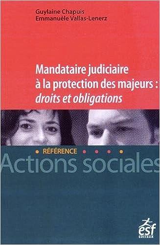 Lire en ligne Mandataire judiciaire à la protection des majeurs : droits et obligations pdf