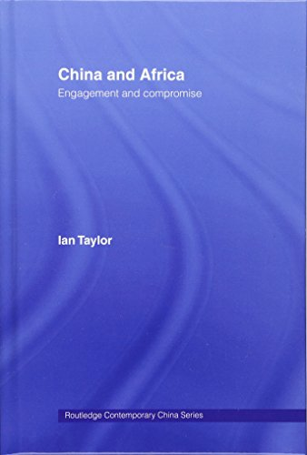 China and Africa: Engagement and Compromise (Routledge Contemporary China Series)
