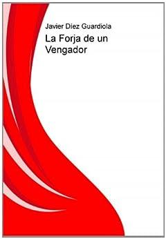 Amazon.com: La Forja de un Vengador (Spanish Edition) eBook: Francisco