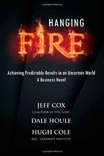 Read Online Hanging Fire: Achieving Predictable Results in an Uncertain World pdf epub