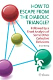 How to Escape from the Diabolic Triangle?, Berting, Jan, 9059724089