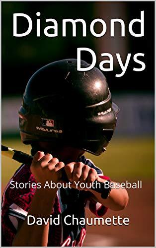 Diamond Days: Stories About Youth Baseball por David Chaumette