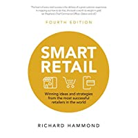 Smart Retail: Winning Ideas and Strategies from the Most Successful Retailers in the World (4th edition)