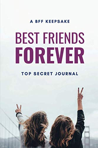 A BFF Keepsake Best Friends Forever Top Secret Journal: Blank Lined Journal for Girls for Women, Note Book, Journal, Diary, Best Friend Gift for Men, ... | 118 pages | 6x9 Easy Carry Compact Size