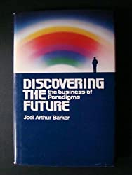Discovering the future: The business of paradigms