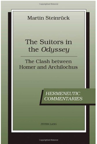 The Suitors in the «Odyssey»: The Clash between Homer and Archilochus (Hermeneutic Commentaries)