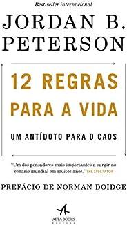 12 Regras para a Vida: Um antídoto para o caos