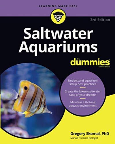 Saltwater Aquariums For Dummies, 3rd Edition